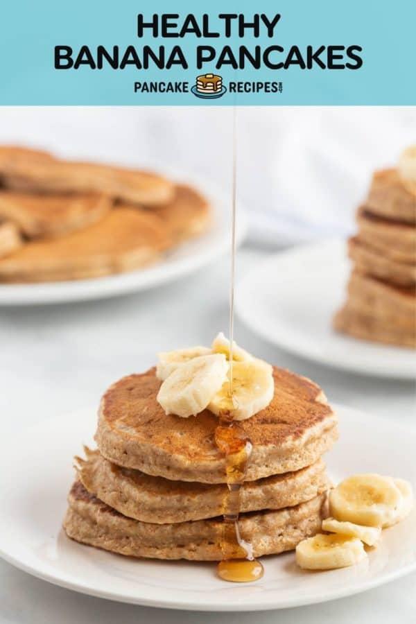 "Stack of pancakes, text overlay reads ""healthy banana pancakes, pancakerecipes.com"""