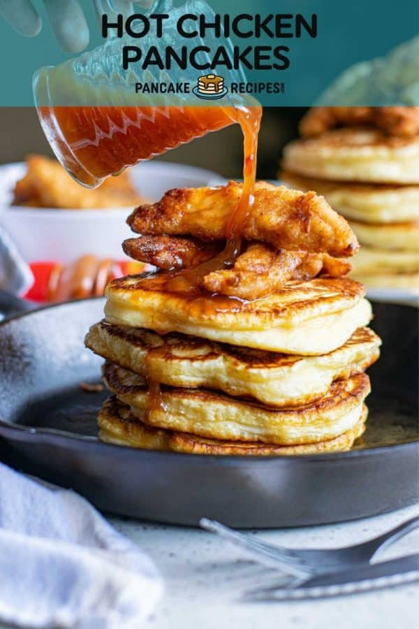 """Sauce being poured over pancakes, text overlay reads """"hot chicken pancakes, pancakerecipes.com"""""""