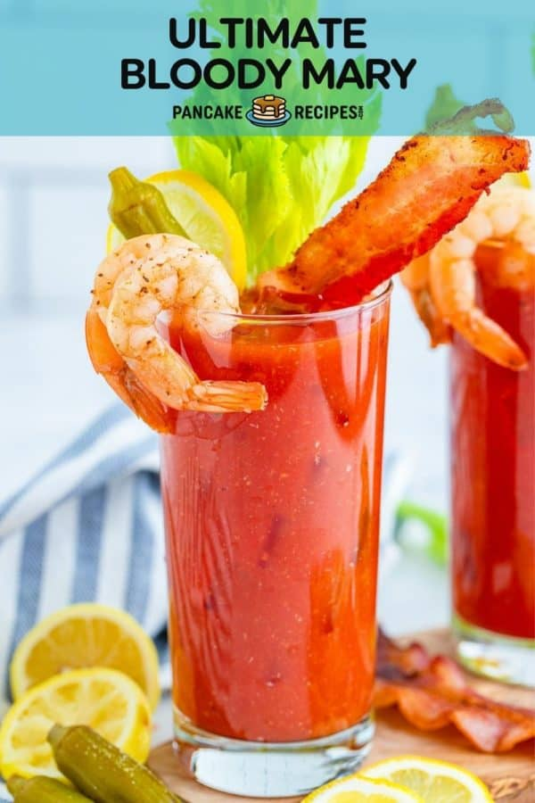 """Loaded cocktail with text overlay that reads """"ultimate bloody mary, pancakerecipes.com"""""""