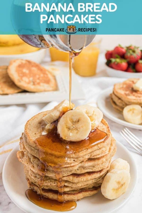 "Pancakes with syrup, text overlay reads, ""banana bread pancakes, pancakerecipes.com."""