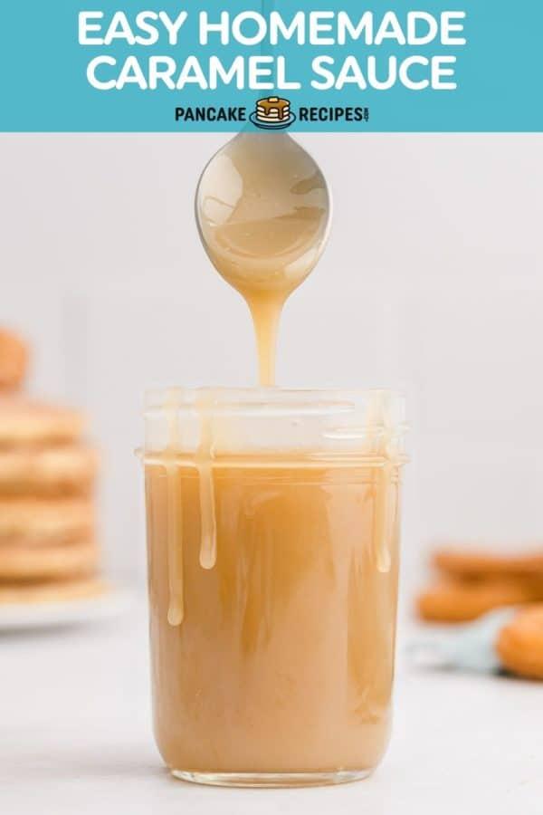 "Caramel in jar, text overlay reads ""easy homemade caramel sauce, pancakerecipes.com."""