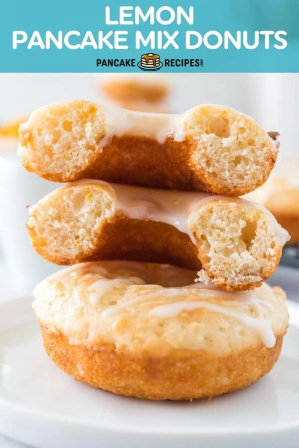 """One donut and two half donuts stacked, text overlay reads """"lemon pancake mix donuts, pancakerecipes.com."""""""