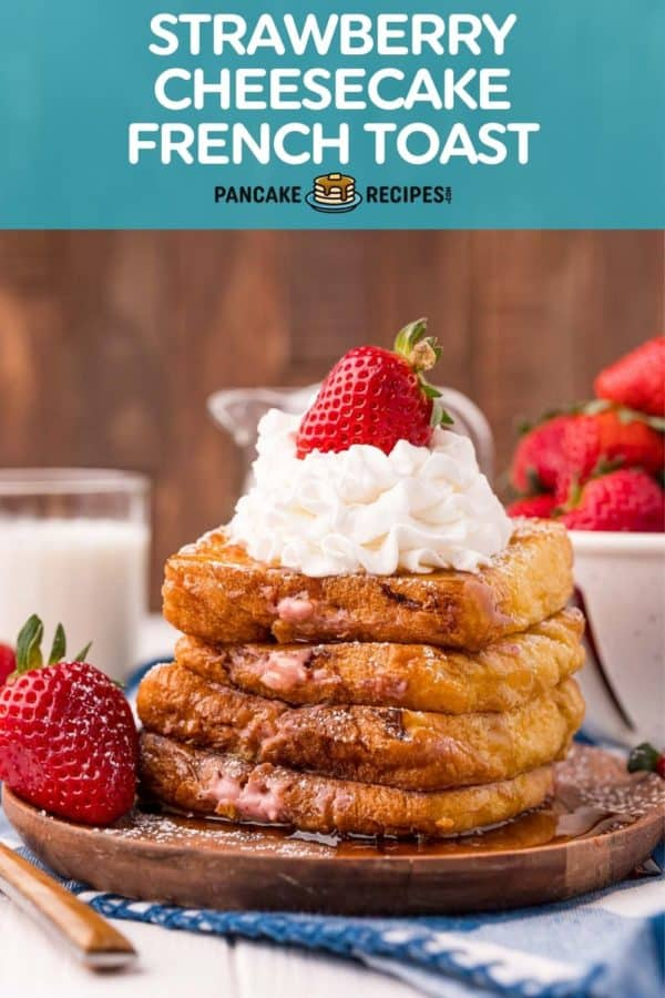 """Stack of french toast slices, text overlay reads """"strawberry cheesecake french toast."""""""