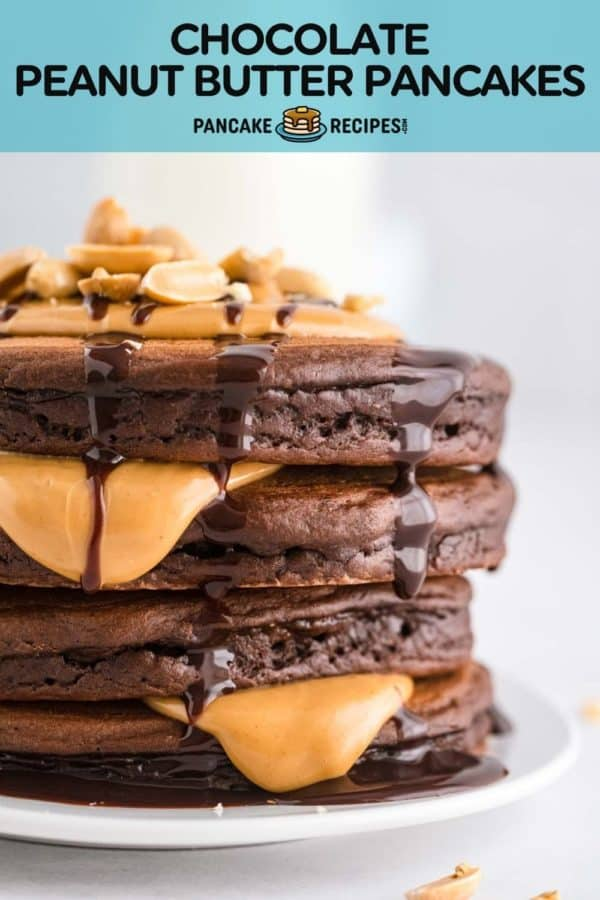 """Pancakes dripping with peanut butter, text overlay reads """"chocolate peanut butter pancakes."""""""