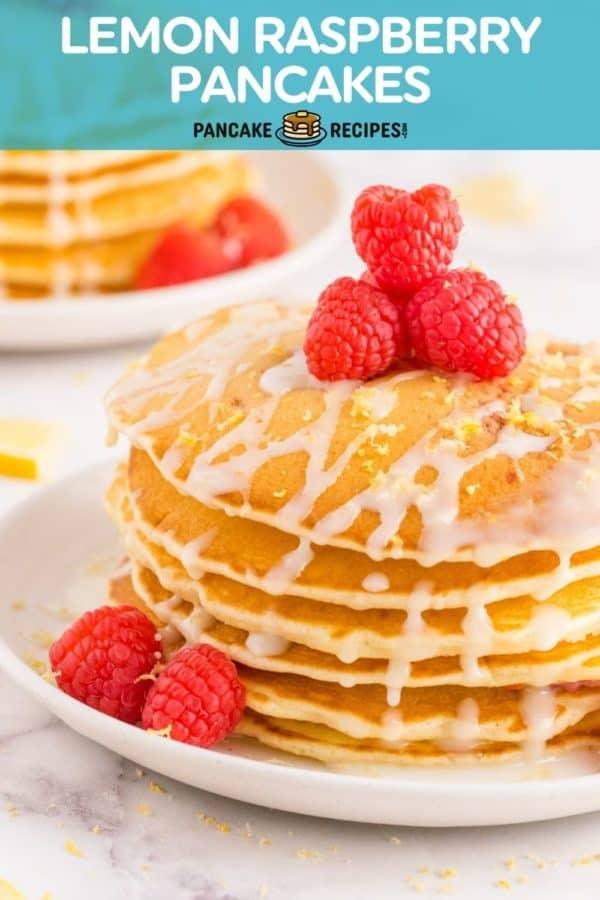 "Stack of pancakes, text overlay reads ""lemon raspberry pancakes."""