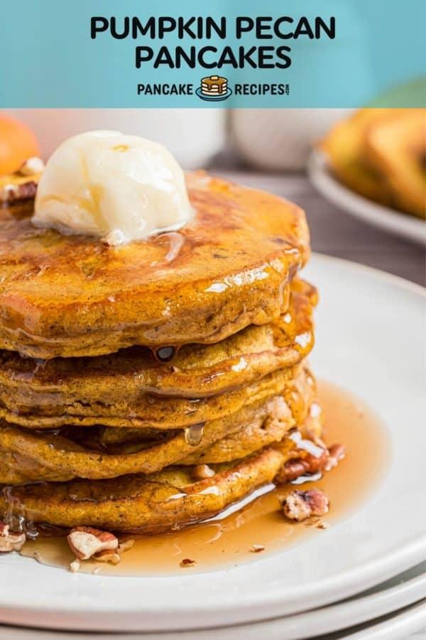 "Stack of pancakes, text overlay reads ""pumpkin pecan pancakes."""