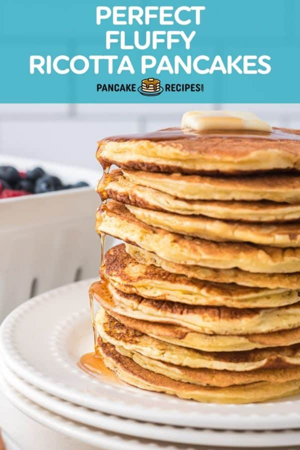 """Stack of pancakes dripping with syrup, text overlay reads """"perfect fluffy ricotta pancakes."""""""