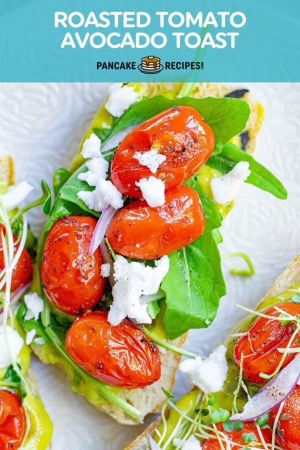 "Colorful tomato and vegetable avocado toast, text overlay reads ""roasted tomato avocado toast."""